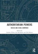 Authoritarian Powers (Routledge Europe-Asia Studies)