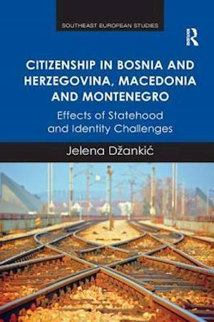 Citizenship in Bosnia and Herzegovina, Macedonia and Montenegro