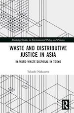 Waste and Distributive Justice in Asia (Routledge Studies in Environmental Policy and Practice)