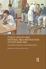 Public Health and National Reconstruction in Post-War Asia (Routledge Studies in the Modern History of Asia)