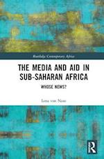 The Media and Aid in Sub-Saharan Africa (Routledge Contemporary Africa)