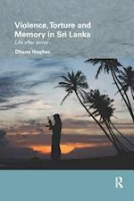 Violence, Torture and Memory in Sri Lanka (Routledge/Edinburgh South Asian Studies Series)