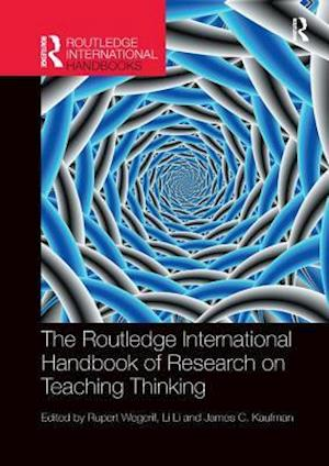 The Routledge International Handbook of Research on Teaching Thinking
