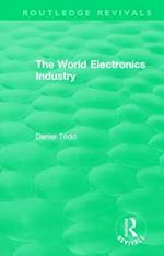 : The World Electronics Industry (1990) (Routledge Revivals)