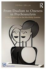 From Dualism to Oneness in Psychoanalysis (Psyche and Soul)