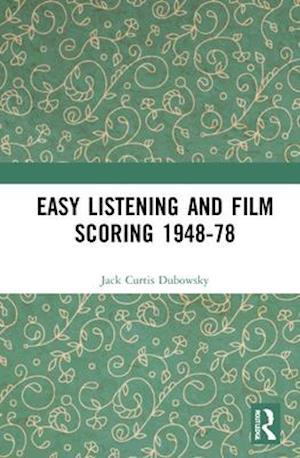 Easy Listening and Film Scoring 1948-78