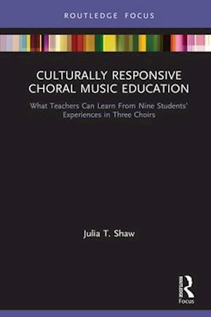 Culturally Responsive Choral Music Education