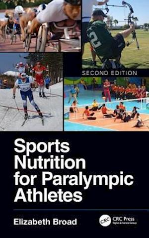 Sports Nutrition for Paralympic Athletes, Second Edition