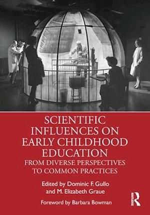 Scientific Influences on Early Childhood Education : From Diverse Perspectives to Common Practices