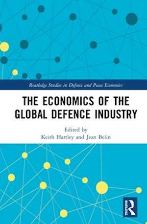 The Economics of the Global Defence Industry