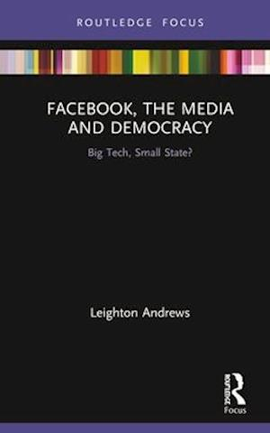 Facebook, the Media and Democracy