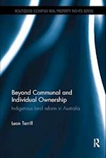 Beyond Communal and Individual Ownership (Routledge Complex Real Property Rights Series)