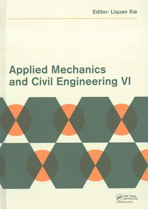 Bog, hardback Applied Mechanics and Civil Engineering VI af Liquan Xie
