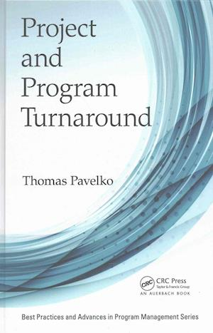 Bog, hardback Project and Program Turnaround af Thomas Pavelko