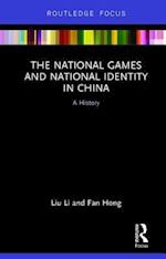 The National Games and National Identity in China (Routledge Focus on Sport Culture and Society)