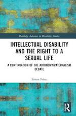 Intellectual Disability and the Right to a Sexual Life (Routledge Advances in Disability Studies)