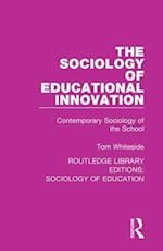 The Sociology of Educational Innovation (Routledge Library Editions Sociology of Education, nr. 58)