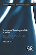 Rampage Shootings and Gun Control (Routledge Research In Comparative Politics)