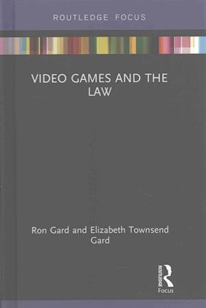Bog, hardback Video Games and the Law af Elizabeth Townsend Gard