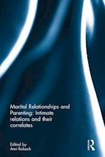 Marital Relationships and Parenting: Intimate Relations and Their Correlates