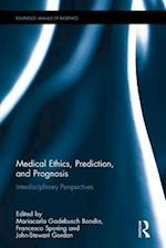 Medical Ethics, Prediction, and Prognosis (Routledge Annals of Bioethics)