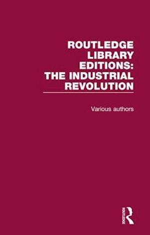 Bog, hardback Routledge Library Editions: Industrial Revolution af Various
