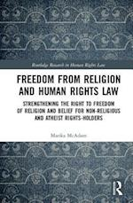 Freedom from Religion and Human Rights Law (Routledge Research in Human Rights Law)