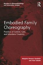 Embodied Family Choreography (Directions in Ethnomethodology and Conversation Analysis)