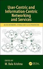 User-Centric and Information-Centric Networking and Services