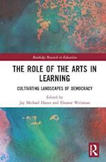 The Role of the Arts in Learning (Routledge Research in Education)