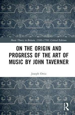 On the Origin and Progress of Musical Arts by John Taverner