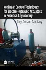 Nonlinear Control Techniques for Electro-Hydraulic Actuators in Robotics Engineering