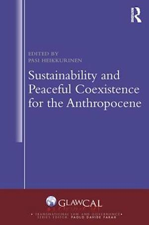 Sustainability and Peaceful Coexistence for the Anthropocene