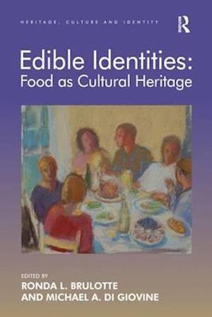 Bog, paperback Edible Identities: Food as Cultural Heritage af Ronda L. Brulotte