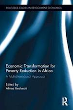 Economic Transformation for Poverty Reduction in Africa (Routledge Studies in Development Economics)