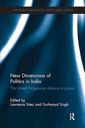 Bog, paperback New Dimensions of Politics in India af Lawrence Saez