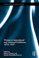 Women in International and Universal Exhibitions, 1876-1937 (Routledge Research in Gender and History, nr. 28)