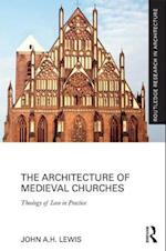 The Architecture of Medieval Churches (Routledge Research in Architecture)