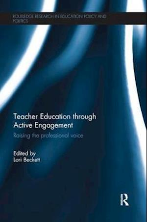 Bog, paperback Teacher Education through Active Engagement af Lori Beckett