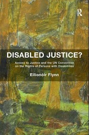 Bog, paperback Disabled Justice? af Eilionoir Flynn