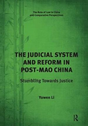 Bog, paperback The Judicial System and Reform in Post-Mao China af Dr. Yuwen Li