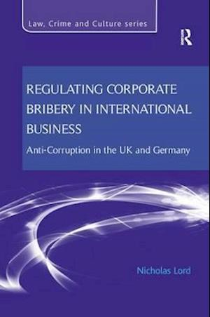 Regulating Corporate Bribery in International Business : Anti-corruption in the UK and Germany