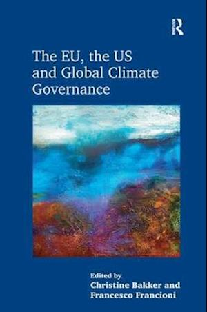 Bog, paperback The EU, the US and Global Climate Governance af Christine Bakker