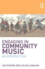 Engaging in Community Music : An Introduction