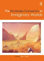 The Routledge Companion to Imaginary Worlds (Routledge Companions)