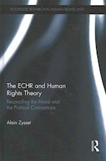 The ECHR and Human Rights Theory af Alain Zysset