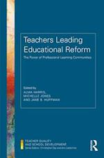 Teachers Leading Educational Reform (Teacher Quality and School Development)