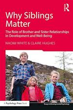 Why Siblings Matter (Essays in Developmental Psychology)
