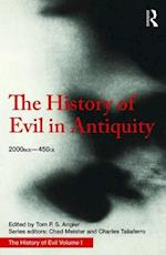 The History of Evil in Antiquity (History of Evil)