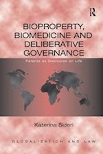 Bioproperty, Biomedicine and Deliberative Governance